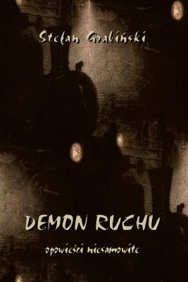 okładka Demon ruchu. Opowieści niesamowite, Ebook | Stefan Grabiński