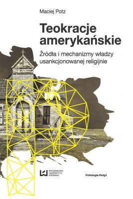 okładka Teokracje amerykańskie, Ebook | Maciej Potz