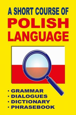 okładka A Short Course of Polish Language. - Grammar - Dialogues - Dictionary - Phrasebook, Ebook | Jacek Gordon