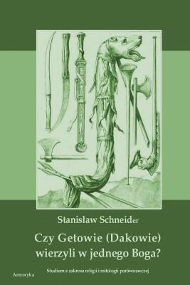 okładka Czy Getowie (Dakowie) wierzyli w jednego Boga? Studium z zakresu religii i mitologii porównawczej, Ebook | Susan Schneider