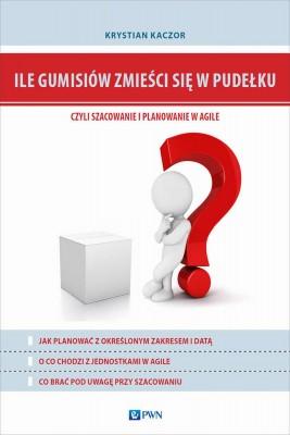 okładka Ile gumisiów zmieści się w pudełku, czyli szacowanie i planowanie w Agile, Ebook | Krystian Kaczor