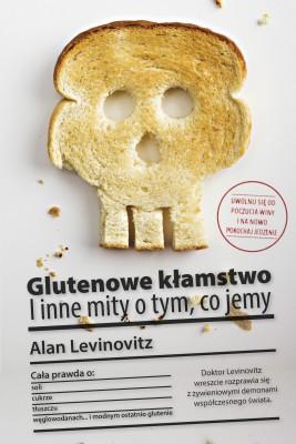 okładka Glutenowe kłamstwo. I inne mity o tym, co jemy, Ebook | Alan  Levinovitz