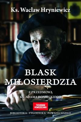 okładka Blask miłosierdzia, Ebook | Wacław Hryniewicz