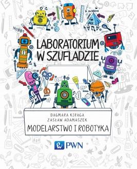 okładka Laboratorium w szufladzie Modelarstwo i robotyka, Ebook | Zasław  Adamaszek, Dagmara  Kiraga