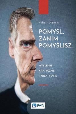 okładka Pomyśl, zanim pomyślisz, Ebook | Robert  Diyanni