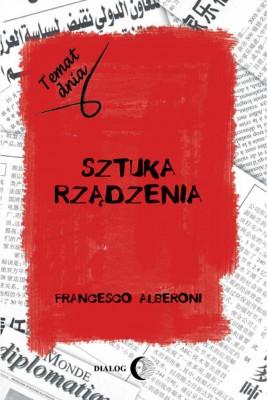 okładka Sztuka rządzenia, Ebook | Francesco Alberoni