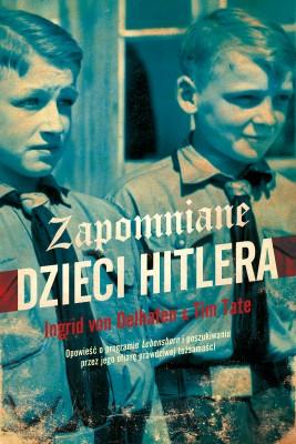 okładka Zapomniane dzieci Hitlera, Ebook | Tim Tate, Ingrid von Oelhafen