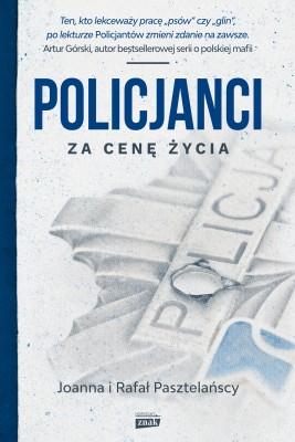 okładka Policjanci. Za cenę życia, Ebook | Rafał Pasztelański, Joanna Pasztelańska