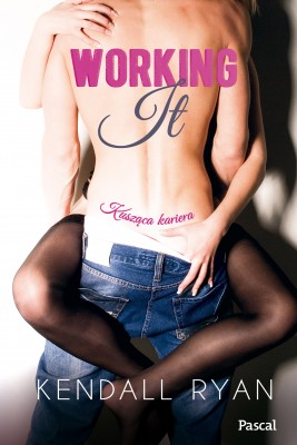 okładka Working It, Ebook | Kendall  Ryan