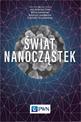 okładka Świat nanocząstek, Ebook | Małgorzata Lewandowska, Krzysztof  Kurzydłowski, Witold  Łojkowski