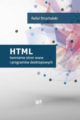 okładka HTML tworzenie stron www i programów desktopowych, Ebook | Rafał  Strychalski