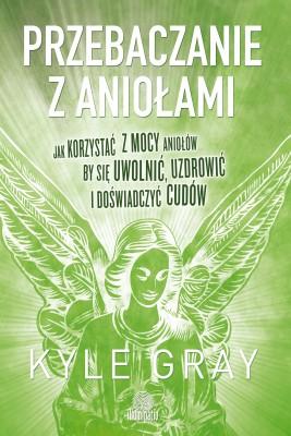 okładka Przebaczanie z aniołami, Ebook | Kyle Gray