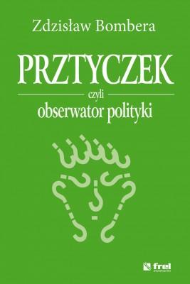 okładka Prztyczek, czyli obserwator polityki, Ebook | Zdzisław Bombera