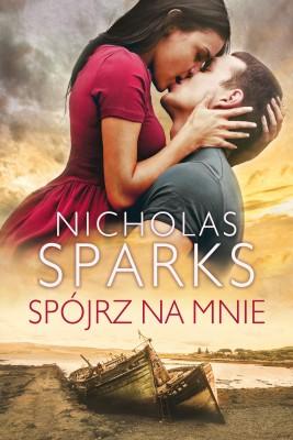 okładka Spójrz na mnie, Ebook | Nicholas Sparks, Maria Gębicka-Frąc