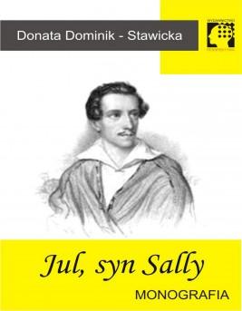 okładka Jul, syn Sally - Juliusz Słowacki - monografia, Ebook | Donata Dominik Stawicka