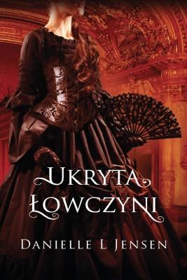 okładka Ukryta łowczyni, Ebook | Anna Studniarek, Danielle L Jensen