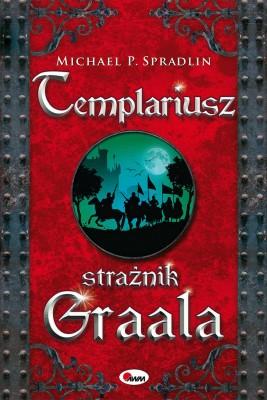 okładka Templariusz strażnik Graala, Ebook | Michael  P. Spradlin
