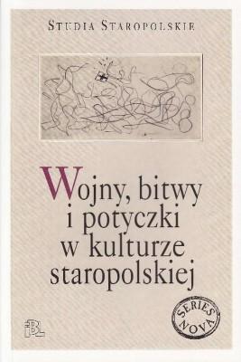 okładka Wojny bitwy i potyczki w kulturze staropolskiej, Ebook | Wiesław  Pawlak, Magdalena  Piskała