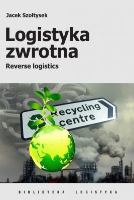 okładka Logistyka zwrotna, Ebook   Jacek  Szołtysek