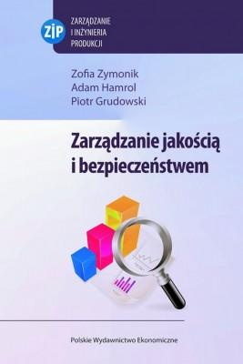 okładka Zarządzanie jakością i bezpieczeństwem, Ebook | Piotr Grudowski, Adam  Hamrol, Zofia  Zymonik