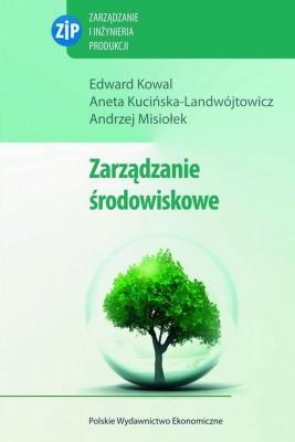 okładka Zarządzanie środowiskowe, Ebook   Edward  Kowal, Aneta  Kucińska-Landwójtowicz, Andrzej  Misiołek
