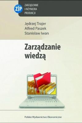 okładka Zarządzanie wiedzą, Ebook   Jędrzej  Trajer, Alfred  Paszek, Stanisław  Iwan