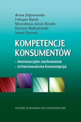 okładka Kompetencje konsumentów, Ebook | Anna  Dabrowska, Mirosława  Janoś-Kresło, Irena  Ozimek, Dariusz  Kiełczewski, Felicjan  Bylok