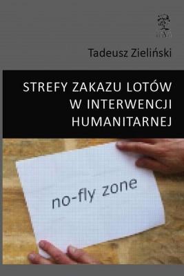 okładka STREFY ZAKAZU LOTÓW W INTERWENCJI HUMANITARNEJ, Ebook | Tadeusz  Zieliński
