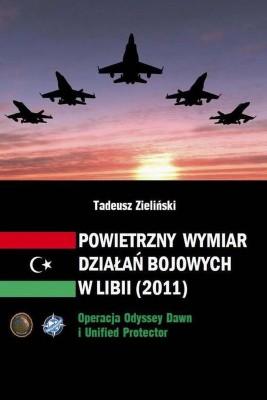 okładka Powietrzny wymiar działań bojowych w Libii (2011), Ebook | Tadeusz  Zieliński