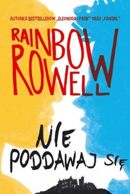 okładka Nie poddawaj się.  Wzlot i upadek Simona Snowa, Ebook | Rainbow Rowell