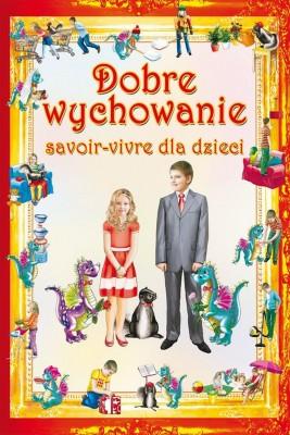 okładka Dobre wychowanie. Savoir-vivre dla dzieci, Ebook | Krystian  Pruchnicki, Beata  Guzowska