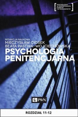 okładka Psychologia penitencjarna. Rozdział 11-12, Ebook   Sławomir Przybyliński, Mieczysław  Ciosek, Joanna  Gruźlewska, Jacek M.  Piotrowski