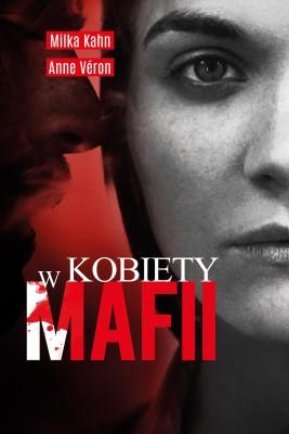 okładka Kobiety w mafii, Ebook | Milka Kahn, Anne Veron