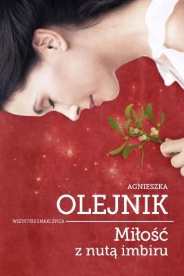 okładka Miłość z nutą imbiru, Ebook | Agnieszka Olejnik