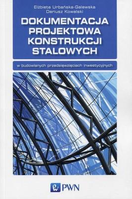 okładka Dokumentacja projektowa konstrukcji stalowych, Ebook   Elżbieta  Urbańska-Galewska, Dariusz  Kowalski