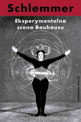 okładka Eksperymentalna scena Bauhausu. Wybór pism, Ebook | Oskar Schlemmer