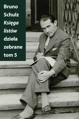 okładka Księga listów. Dzieła zebrane. Tom 5, Ebook | Bruno Schulz