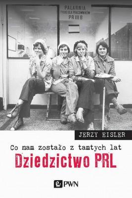 okładka Co nam zostało z tamtych lat. Dziedzictwo PRL, Ebook | Jerzy  Eisler
