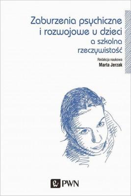 okładka Zaburzenia psychiczne i rozwojowe dzieci a szkolna rzeczywistość, Ebook | Marta  Jerzak