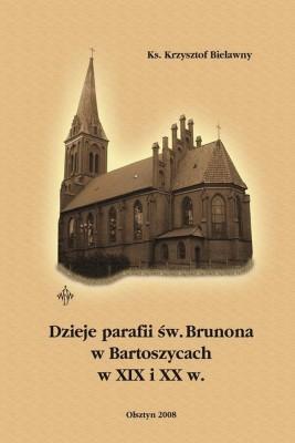 okładka Dzieje parafii św. Brunona w Bartoszycach w XIX i XX w., Ebook   Krzysztof  Bielawny