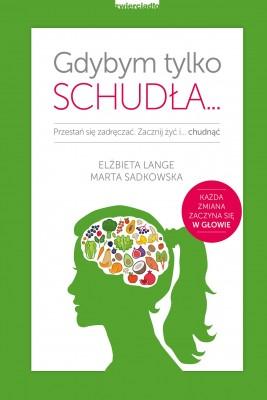 okładka Gdybym tylko schudła..., Ebook | Marta Sadkowska, Elżbieta  Lange
