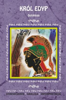 okładka Król Edyp Sofoklesa. Streszczenie, analiza, interpretacja, Ebook | Nikodem  Marszałek