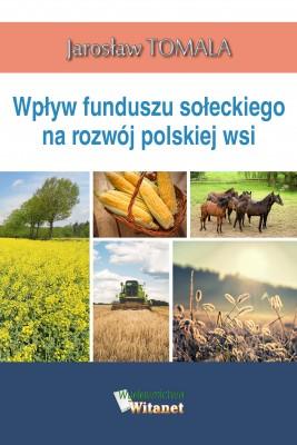 okładka Wpływ funduszu sołeckiego na rozwój polskiej wsi, Ebook | Jarosław Tomala