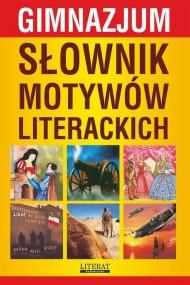 okładka Słownik motywów literackich. Gimnazjum. Ebook | PDF | Justyna  Rudomina, Katarzyna  Janke, Justyna  Nojszewska, Ilona  Kulik