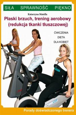 okładka Płaski brzuch, trening aerobowy (redukcja tkanki tłuszczowej), Ebook | Katarzyna  Matella