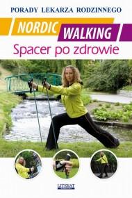 okładka Nordic Walking. Spacer po zdrowie, Ebook   Emilia  Chojnowska, Łukasz  Drąg