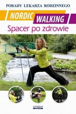 okładka Nordic Walking. Spacer po zdrowie, Ebook | Emilia  Chojnowska, Łukasz  Drąg