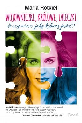 okładka Wojowniczki, Królowe, Laleczki. Czy wiesz jaką kobietą jesteś?, Ebook | Maria Rotkiel