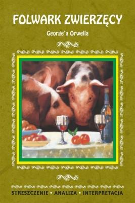 okładka Folwark zwierzęcy George'a Orwella, Ebook | Agnieszka  Marszał