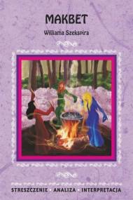 okładka Makbet Williama Szekspira. Streszczenie, analiza, interpretacja, Ebook | Ilona  Kulik
